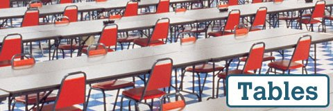 Browse our huge selection of tables for your school, office or house of worship.