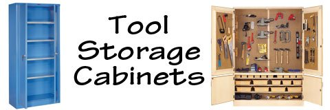 Sturdy tool storage cabinets will keep your workshop organized.